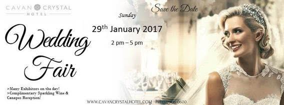 Visit the Cavan Crystal Hotel's Wedding Fair Sunday 29th January 2017